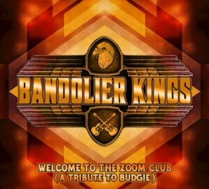 Album Review: Bandolier Kings – Welcome to The Zoom Club (A Tribute to Budgie)