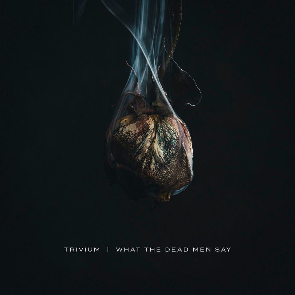 Trivium - What Dead men Say