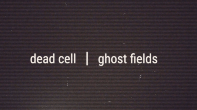 Album Review: Dead Cell - Ghost Fields