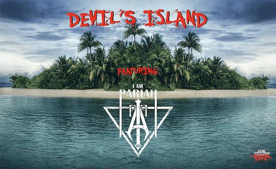 DEVIL'S ISLAND featuring I Am Pariah