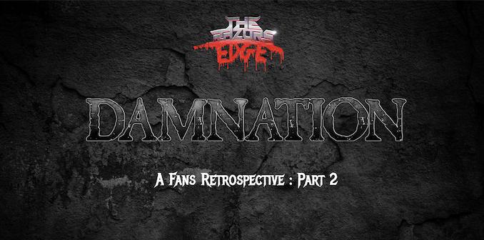Damnation Festival: A Fan's Retrospective : Part 2