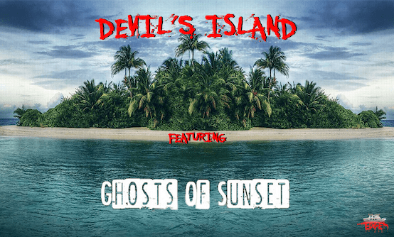 DEVIL'S ISLAND featuring Ghosts of Sunset
