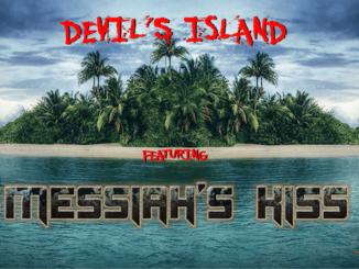 DEVIL'S ISLAND featuring Messiah's Kiss