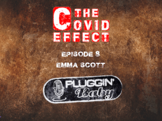 THE COVID EFFECT - Episode 8. Emma Scott, Pluggin' Baby