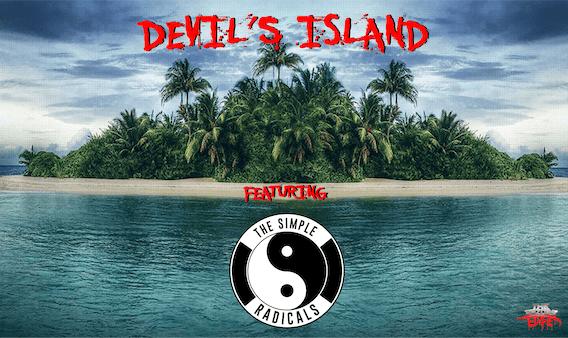 DEVIL'S ISLAND featuring Simple Radicals
