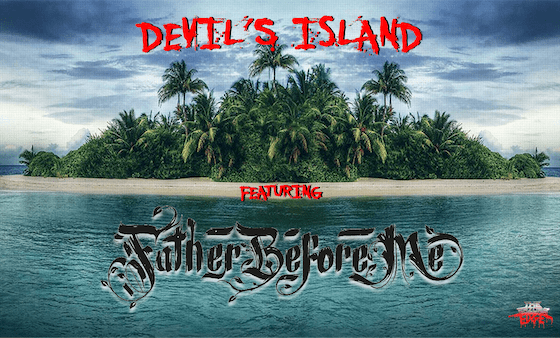 DEVIL'S ISLAND featuring Father Before Me