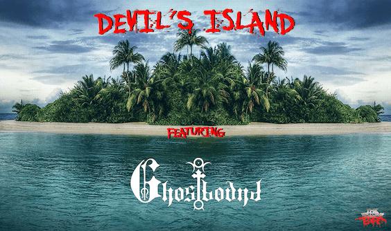 DEVIL'S ISLAND featuring Ghostbound